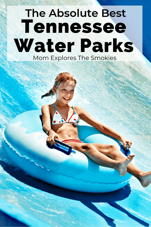 The Absolute Best TN Water Parks, East TN Family Fun, Mom Explores The Smokies