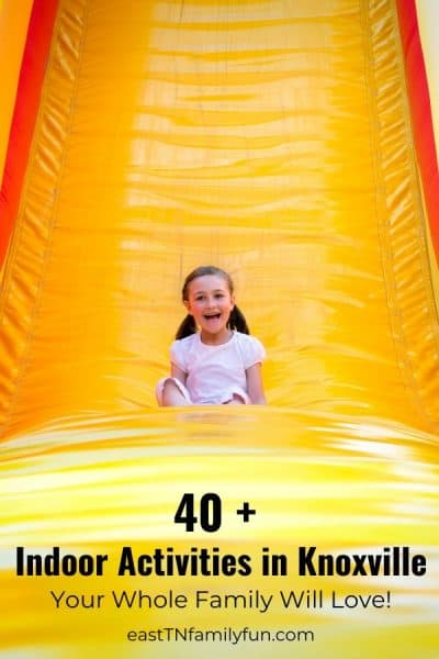 40 + Indoor Activities in Knoxville TN Your Kids Will Love