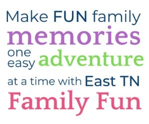 Make Fun Memories in East Tennessee